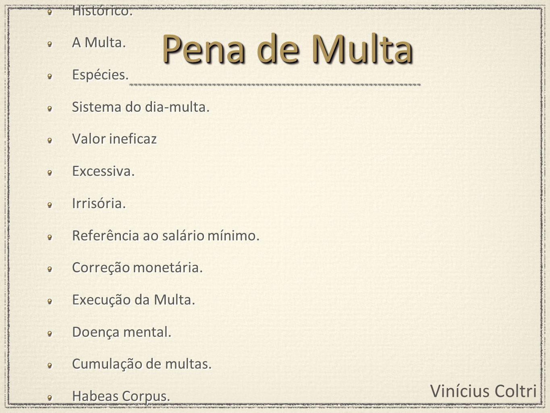 Vinícius Coltri Prevista nas Ordenações do Reino.