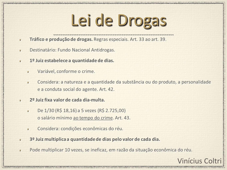Vinícius Coltri Tráfico e produção de drogas.Regras especiais.