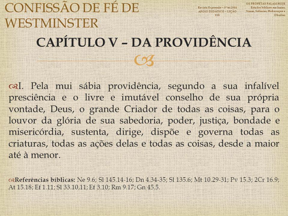 CAPÍTULO V – DA PROVIDÊNCIA I.