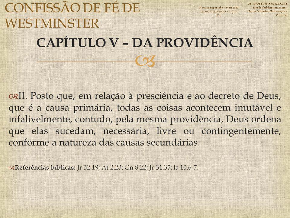CAPÍTULO V – DA PROVIDÊNCIA II.