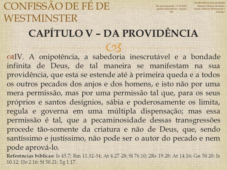 CAPÍTULO V – DA PROVIDÊNCIA IV.