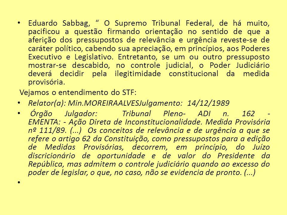 Eduardo Sabbag, O Supremo Tribunal Federal, de há muito, pacificou a questão firmando orientação no sentido de que a aferição dos pressupostos de rele