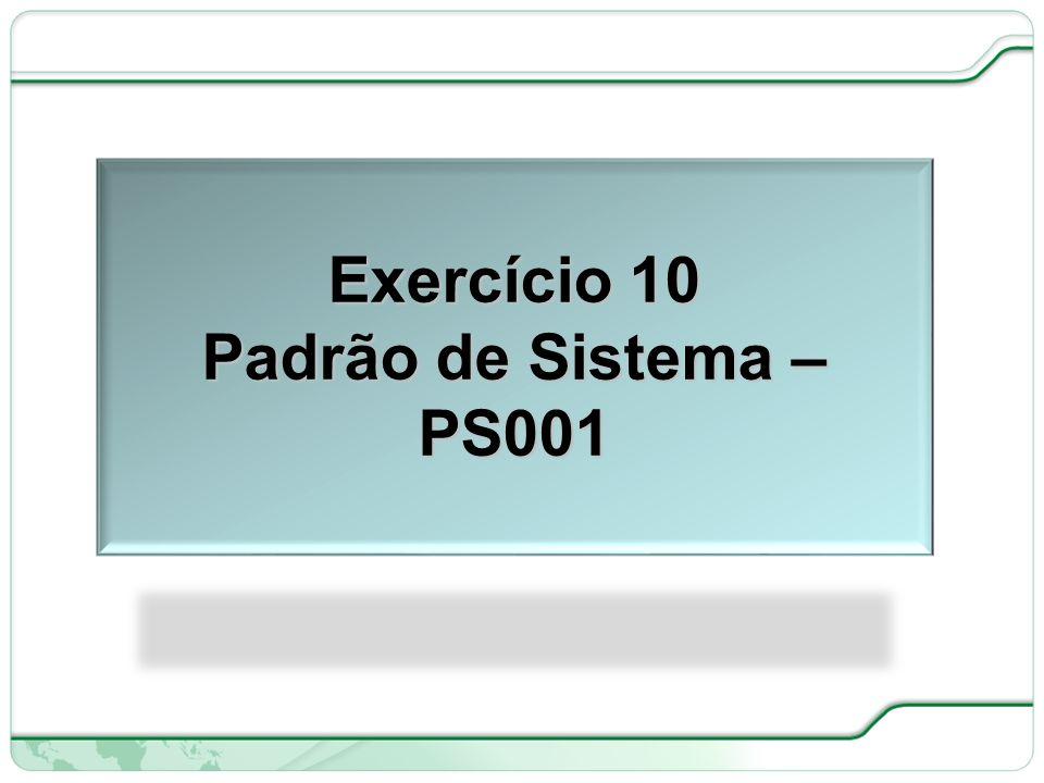 63 de 66 Exercício 10 Padrão de Sistema – PS001