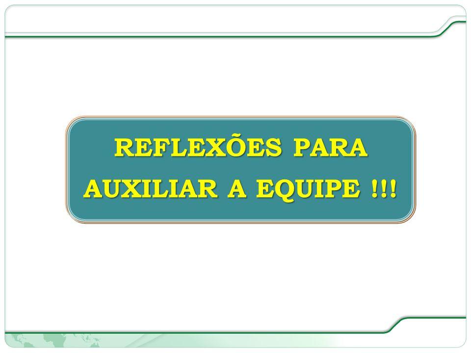 87 de 66 REFLEXÕES PARA AUXILIAR A EQUIPE !!!