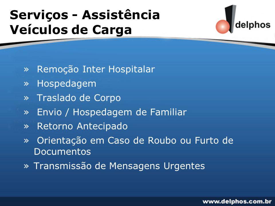 Serviços - Assistência Veículos de Carga » Remoção Inter Hospitalar » Hospedagem » Traslado de Corpo » Envio / Hospedagem de Familiar » Retorno Anteci