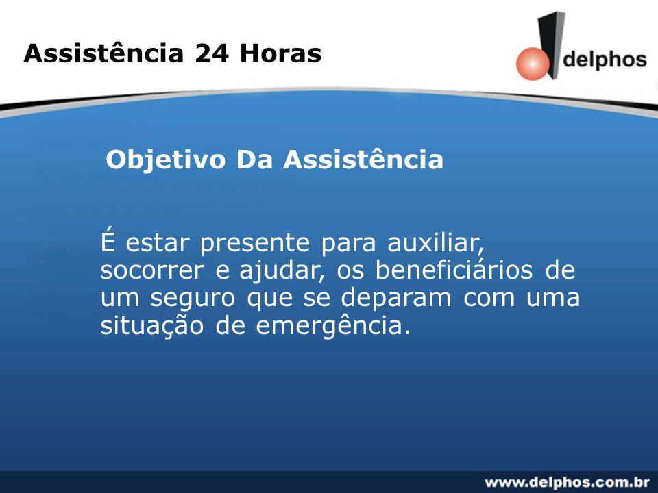 Assistência 24 Horas Objetivo Da Assistência É estar presente para auxiliar, socorrer e ajudar, os beneficiários de um seguro que se deparam com uma s
