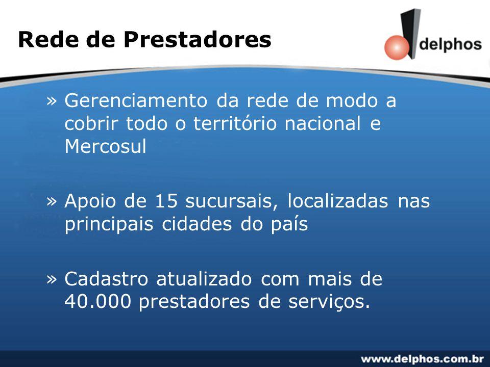 Rede de Prestadores »Gerenciamento da rede de modo a cobrir todo o território nacional e Mercosul »Apoio de 15 sucursais, localizadas nas principais c