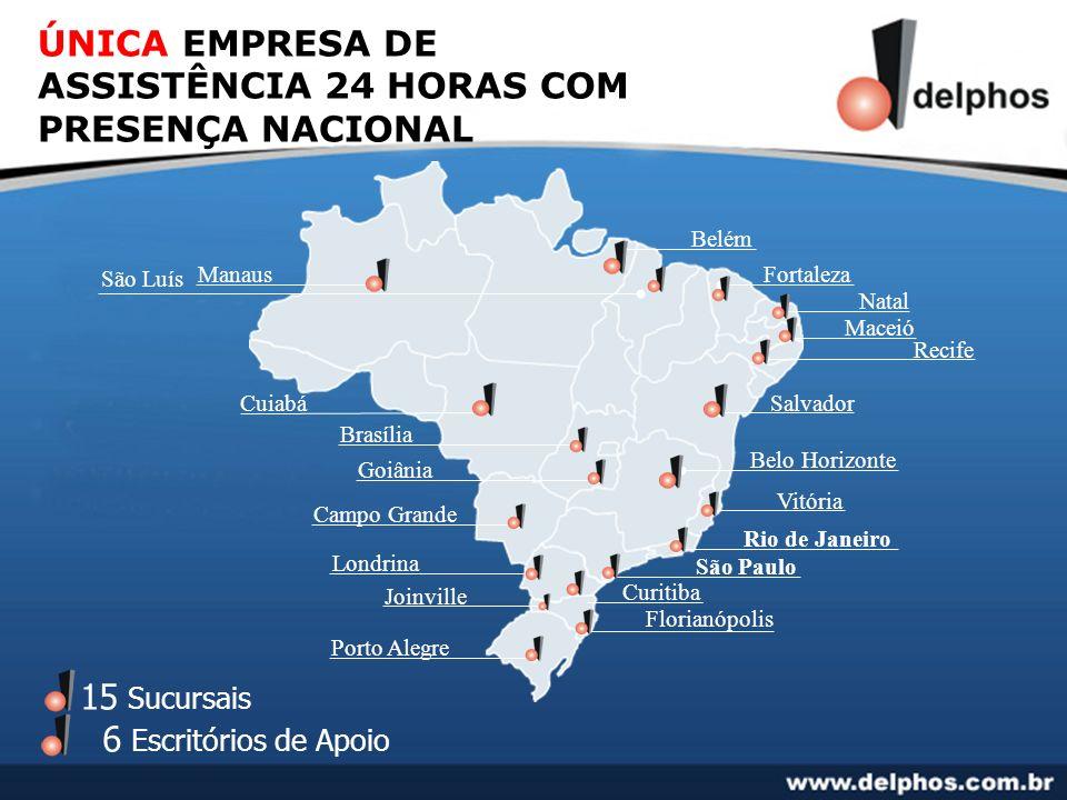 ÚNICA EMPRESA DE ASSISTÊNCIA 24 HORAS COM PRESENÇA NACIONAL 15 Sucursais 6 Escritórios de Apoio Manaus Belém Fortaleza Natal Recife Salvador Belo Hori