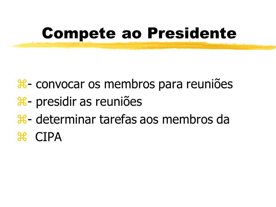 Cabe aos empregados z- participar das eleições z- colaborar com as gestão da CIPA z- aplicar as recomendações para z prevenção de acidentes