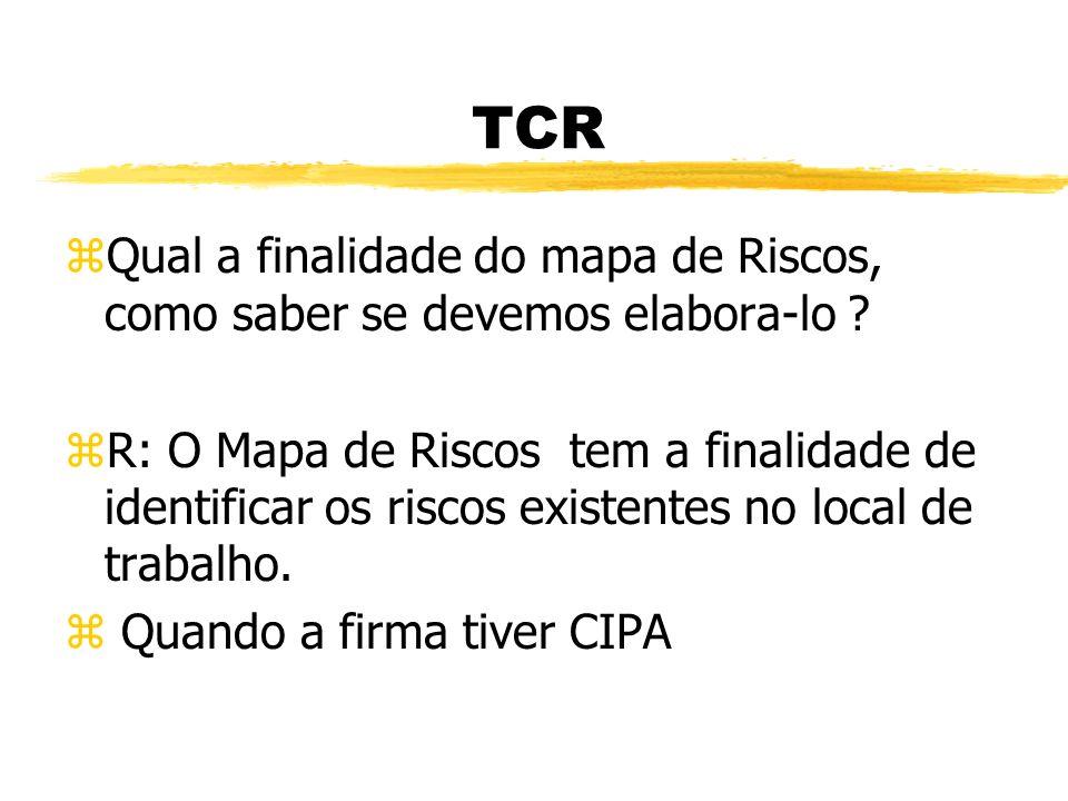 TCR zTodo EPI deve ter CA, o que é CA e quem emite ? zCertificado de Aprovação, MTE