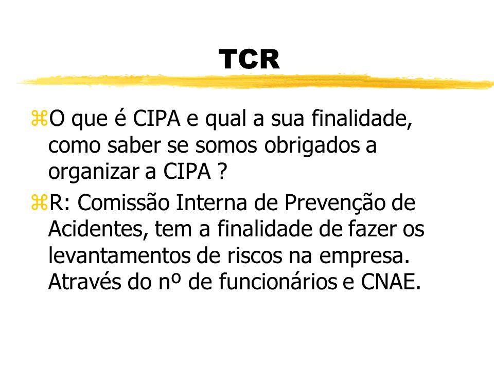 TCR zQual o documento que devemos preencher quando acontece um Acidente de Trabalho, qual o tempo que temos para emiti-lo ? zR: Cat ( Comunicação de A