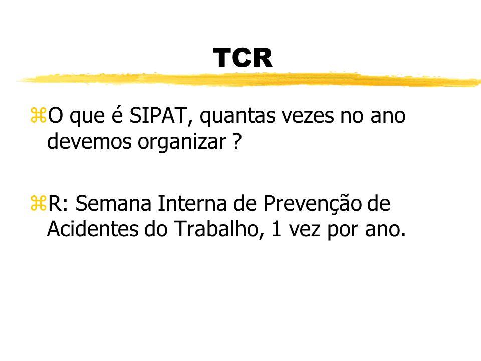 TCR zO que é CIPA e qual a sua finalidade, como saber se somos obrigados a organizar a CIPA ? zR: Comissão Interna de Prevenção de Acidentes, tem a fi