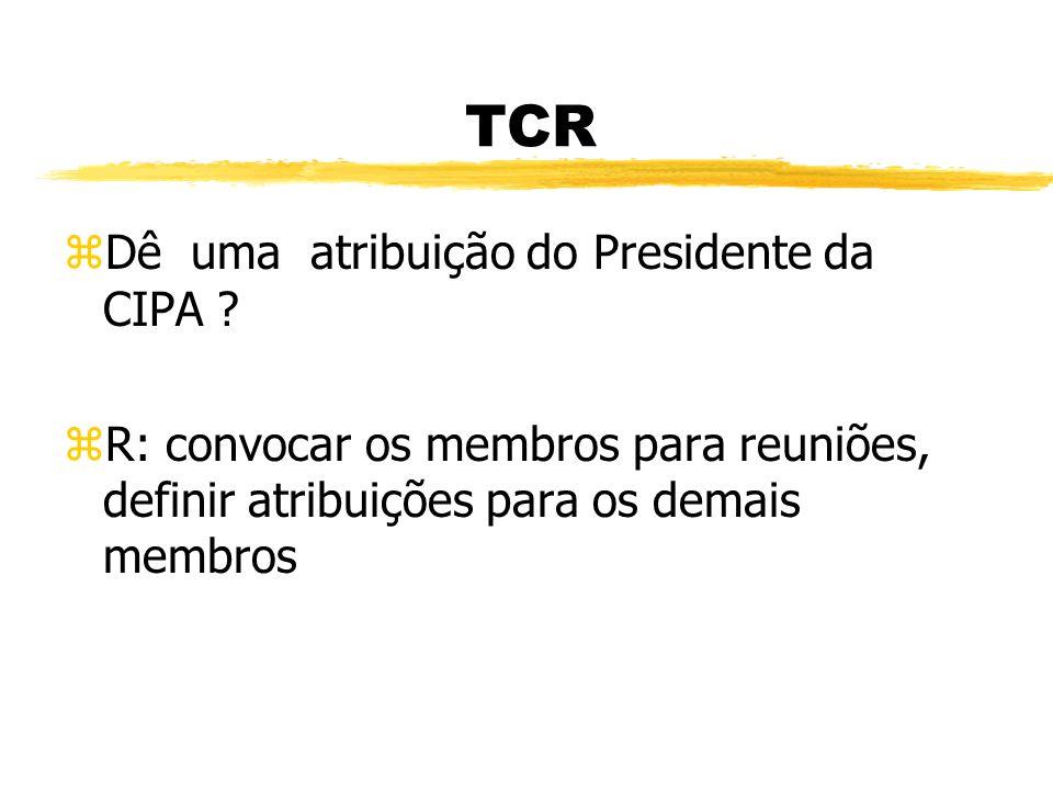 TCR zO que é SIPAT, quantas vezes no ano devemos organizar ? zR: Semana Interna de Prevenção de Acidentes do Trabalho, 1 vez por ano.