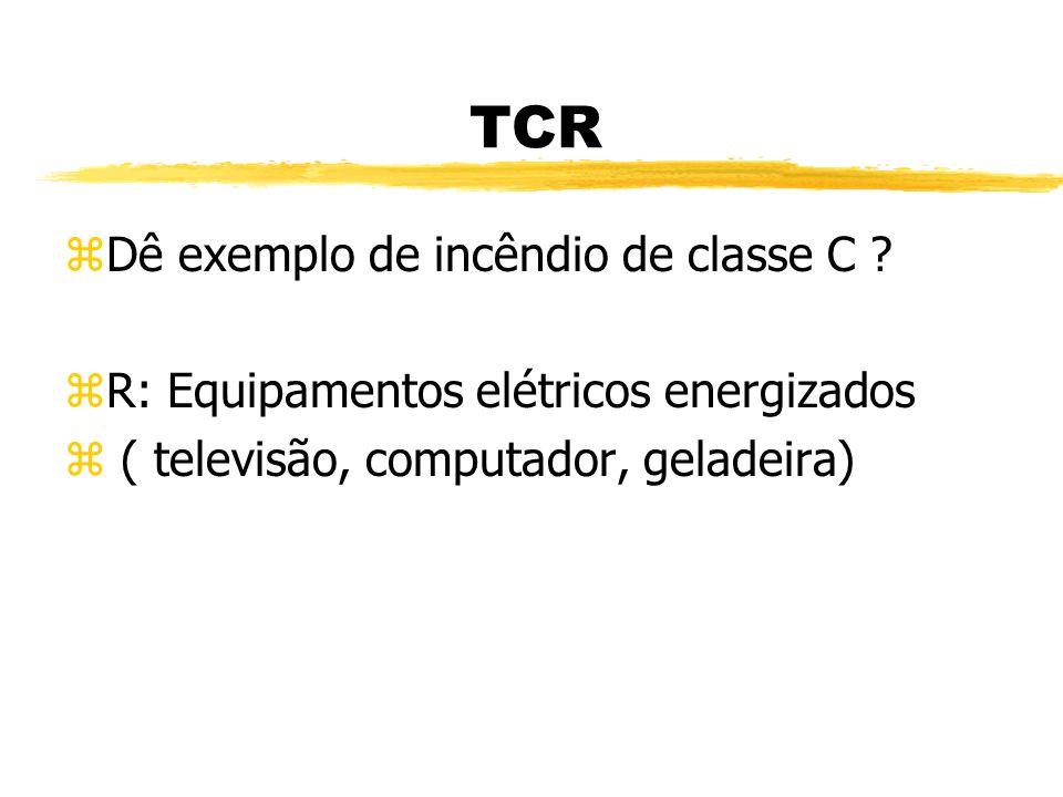 TCR zDê exemplo de incêndio de classe B ? zR: gasolina, tinta, éter