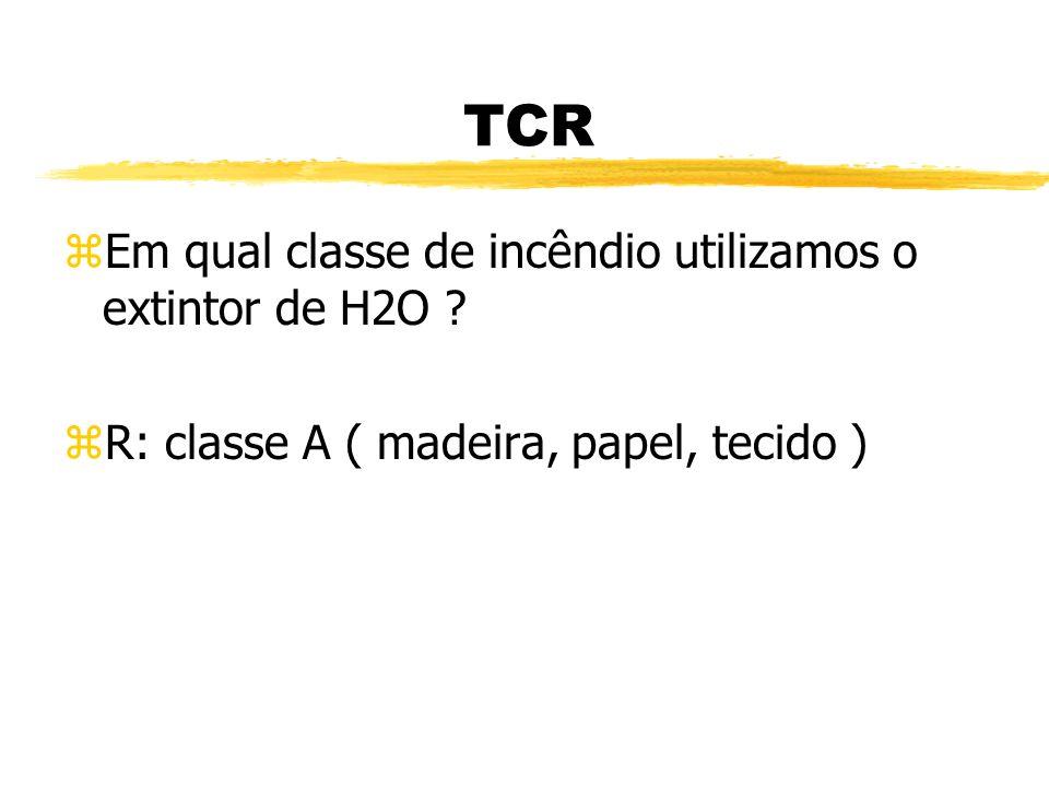 TCR zDê exemplo de incêndio de classe C ? zR: Equipamentos elétricos energizados z ( televisão, computador, geladeira)