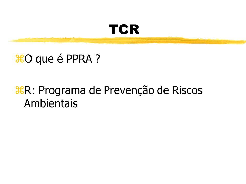 TCR zQuando deve ser feita a recarga nos extintores ? zR: 1 vez por ano ou quando utilizado.