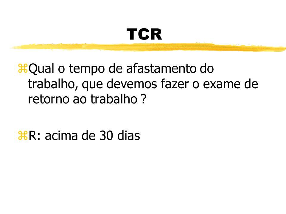 TCR zO que é PCMSO ? zR: Programa de Controle Médico de Saúde Ocupacional.