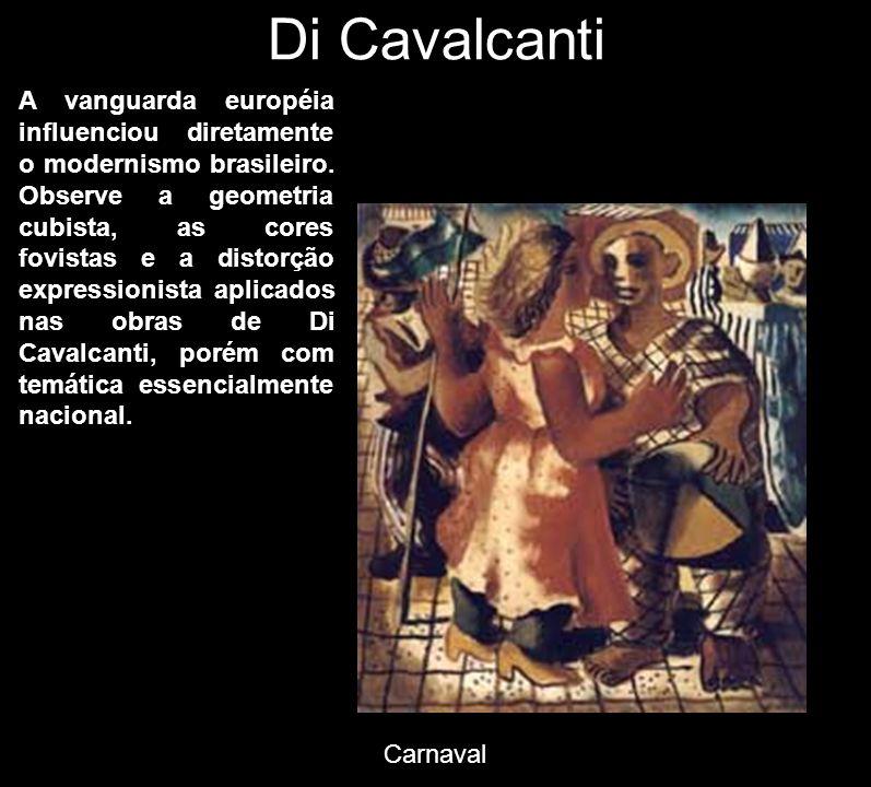 Di Cavalcanti Carnaval A vanguarda européia influenciou diretamente o modernismo brasileiro. Observe a geometria cubista, as cores fovistas e a distor