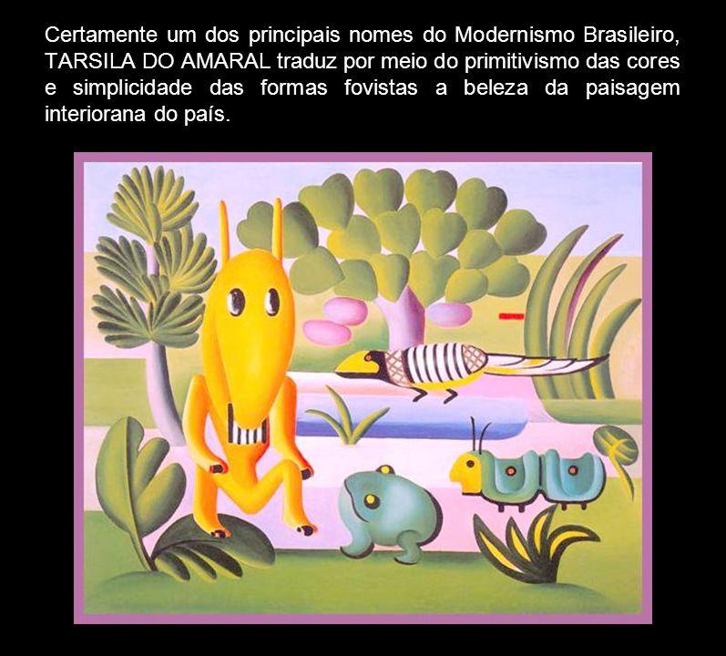 Certamente um dos principais nomes do Modernismo Brasileiro, TARSILA DO AMARAL traduz por meio do primitivismo das cores e simplicidade das formas fov