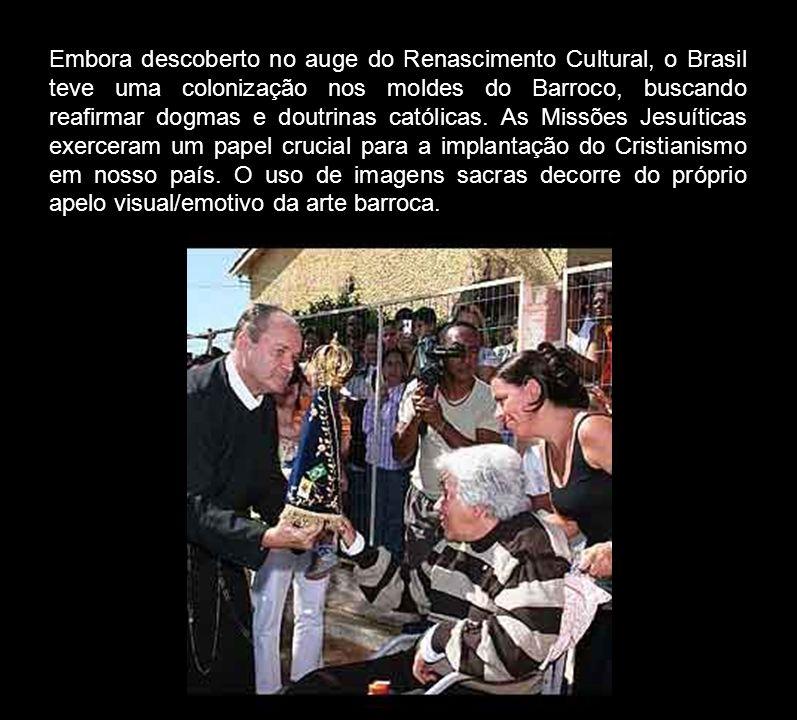 Embora descoberto no auge do Renascimento Cultural, o Brasil teve uma colonização nos moldes do Barroco, buscando reafirmar dogmas e doutrinas católic