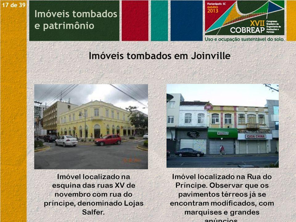 Imóveis tombados e patrimônio Imóveis tombados em Joinville Imóvel localizado na esquina das ruas XV de novembro com rua do príncipe, denominado Lojas