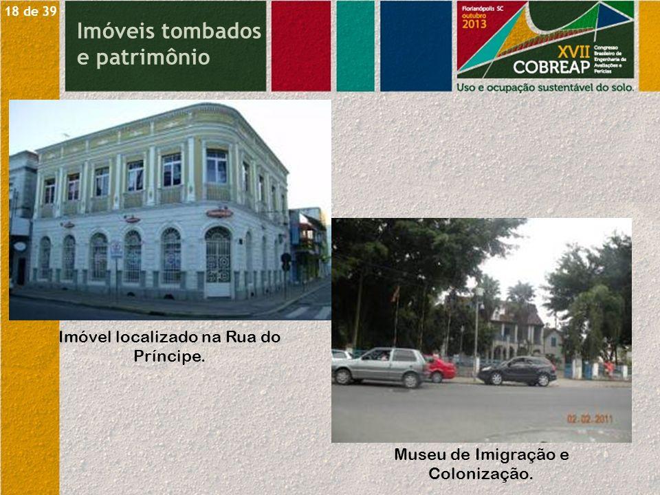 Imóveis tombados e patrimônio Imóvel localizado na Rua do Príncipe. Museu de Imigração e Colonização. 18 de 39