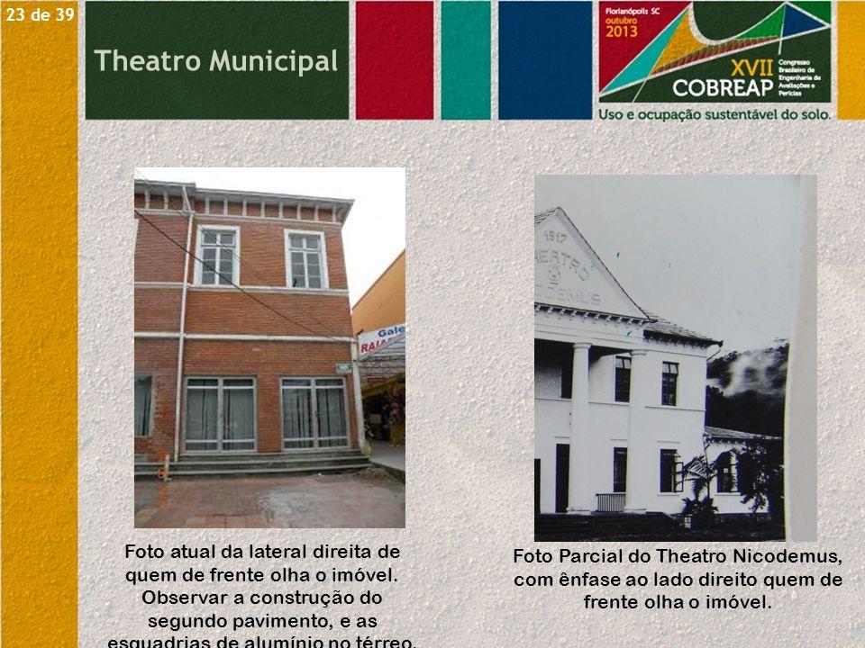 Theatro Municipal Foto atual da lateral direita de quem de frente olha o imóvel. Observar a construção do segundo pavimento, e as esquadrias de alumín