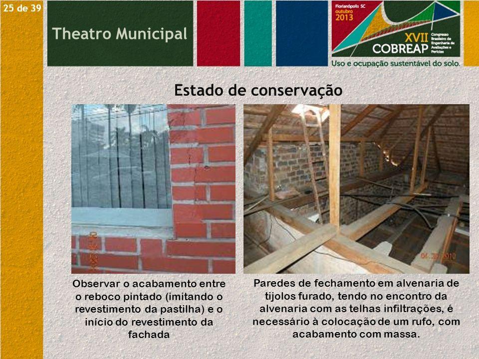 Theatro Municipal Estado de conservação Observar o acabamento entre o reboco pintado (imitando o revestimento da pastilha) e o início do revestimento