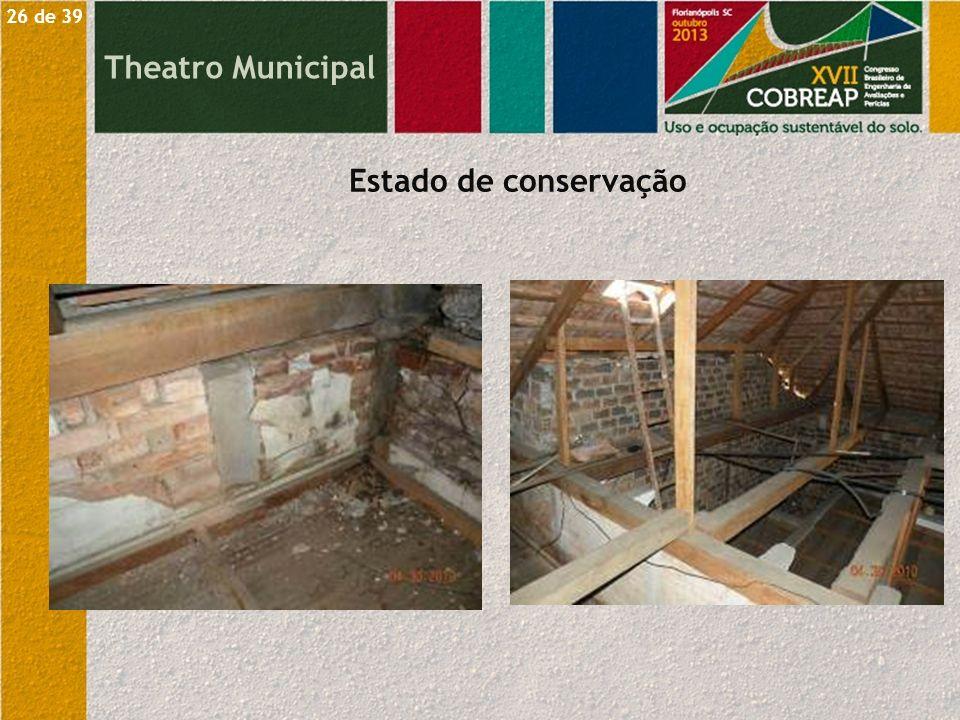 Theatro Municipal Estado de conservação 26 de 39