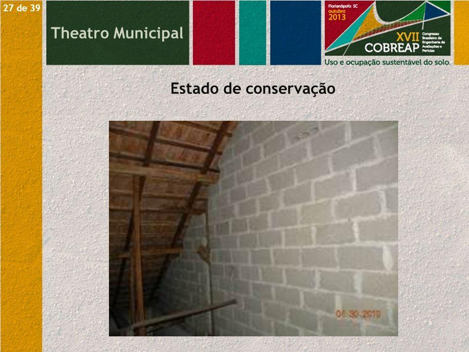 Theatro Municipal Estado de conservação 27 de 39