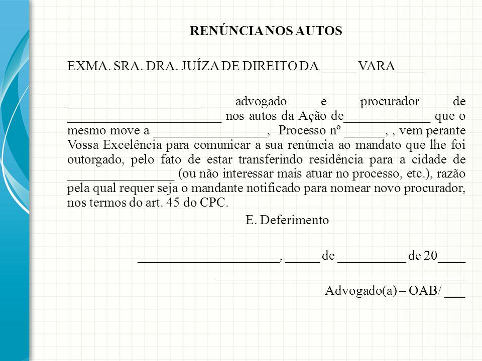 RENÚNCIA NOS AUTOS EXMA.SRA. DRA.