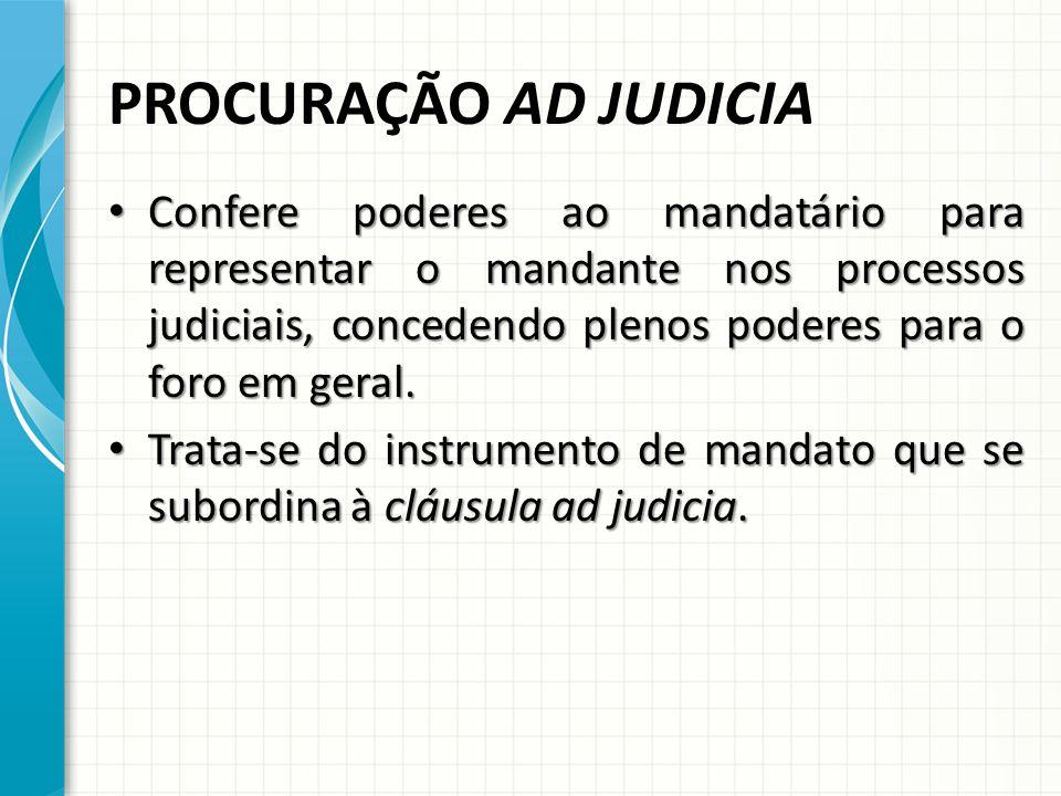 PROCURAÇÃO AD JUDICIA Confere poderes ao mandatário para representar o mandante nos processos judiciais, concedendo plenos poderes para o foro em geral.