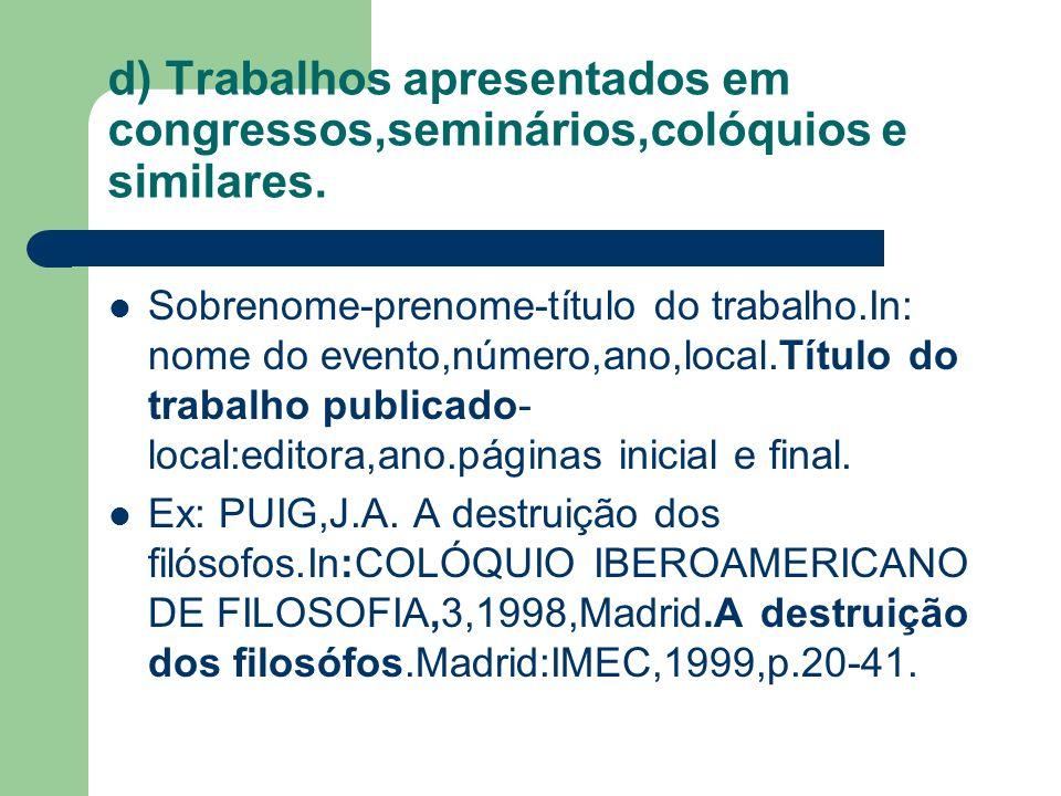 d) Trabalhos apresentados em congressos,seminários,colóquios e similares.