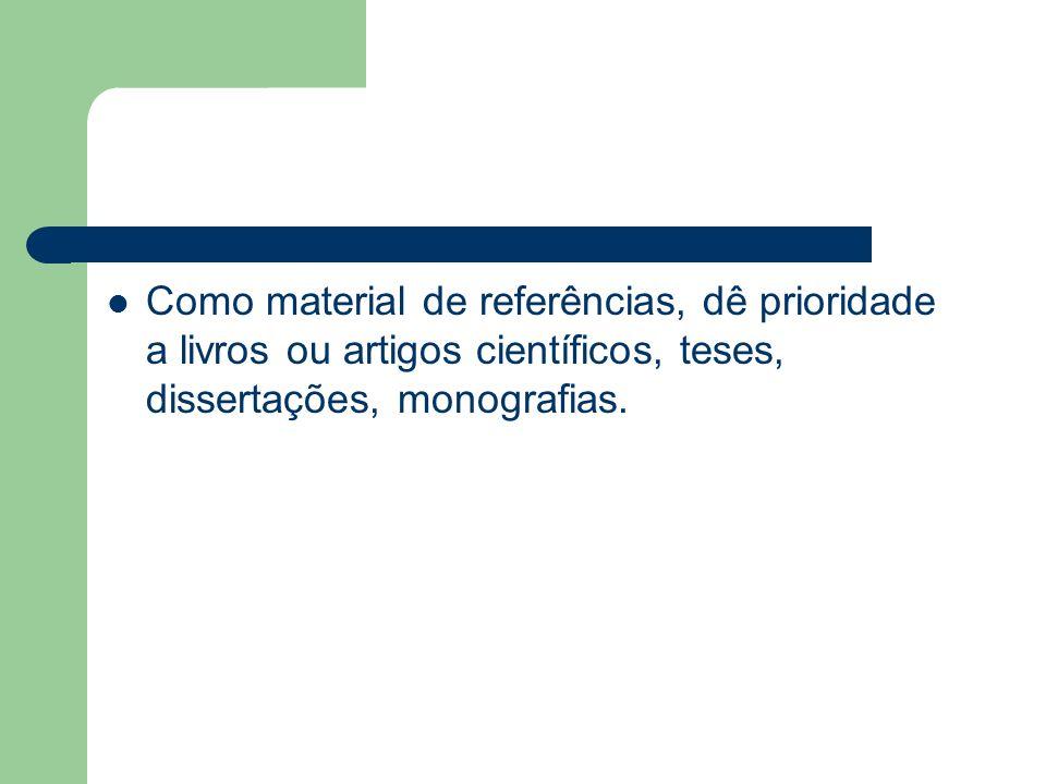 I) Normas para notação de referências Aqui, mostram-se alguns dos principais tipos mais comuns de notações bibliográficas Nesta primeira parte, mostraremos os seguintes tópicos: a) Livros ; b) Artigos científicos; c) Dissertações e teses; d) Trabalhos publicados em congressos e similares