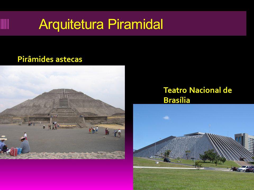 Arquitetura Piramidal Pirâmides astecas Teatro Nacional de Brasília