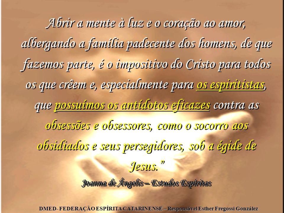 Abrir a mente à luz e o coração ao amor, albergando a família padecente dos homens, de que fazemos parte, é o impositivo do Cristo para todos os que c