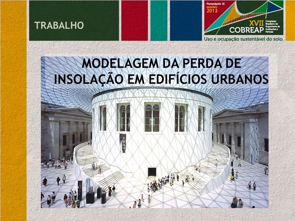 TRABALHO MODELAGEM DA PERDA DE INSOLAÇÃO EM EDIFÍCIOS URBANOS