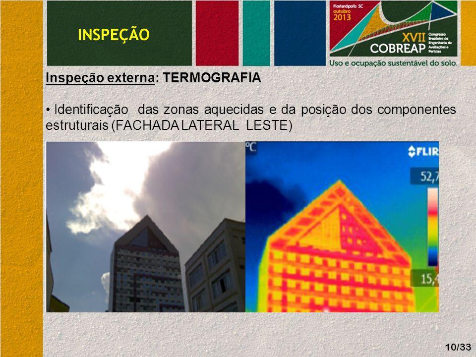 Inspeção externa: TERMOGRAFIA Identificação das zonas aquecidas e da posição dos componentes estruturais (FACHADA LATERAL OESTE) INSPEÇÃO 11/33