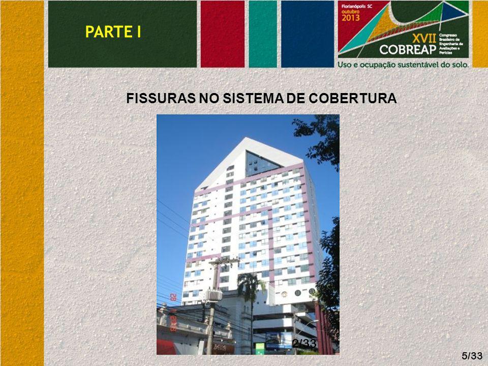 PARTE I FISSURAS NO SISTEMA DE COBERTURA 2/33 5/33