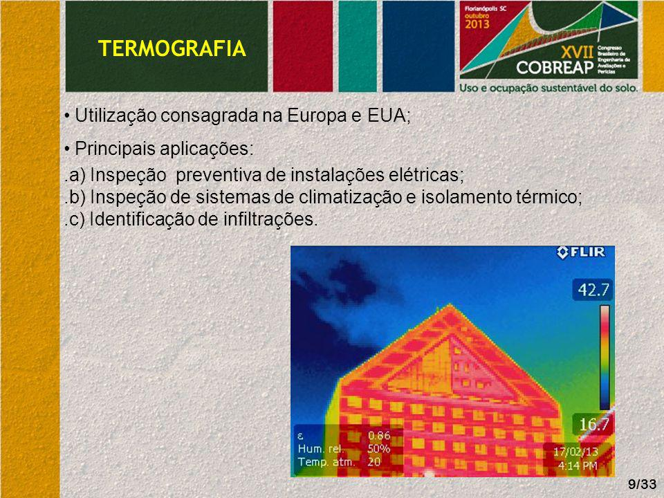 TERMOGRAFIA Utilização consagrada na Europa e EUA; Principais aplicações:.a) Inspeção preventiva de instalações elétricas;.b) Inspeção de sistemas de
