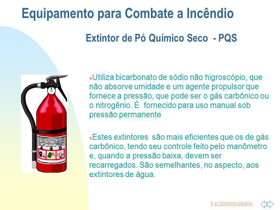 Ir p/ primeira página Equipamento para Combate a Incêndio Extintor de gás carbônico - CO² n O gás carbônico é encerrado num cilindro com uma pressão d