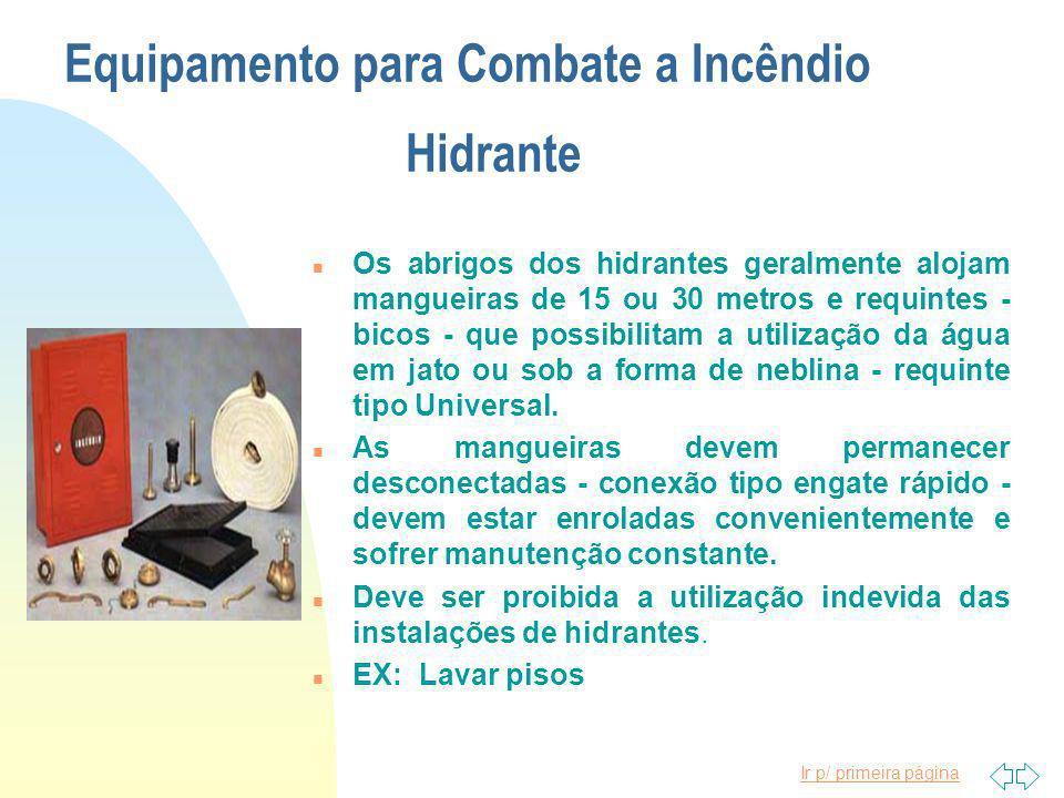 Ir p/ primeira página Equipamento para Combate a Incêndio Extintor de Pó Químico Seco - PQS n Os extintores de pó químico seco devem ser operados da s