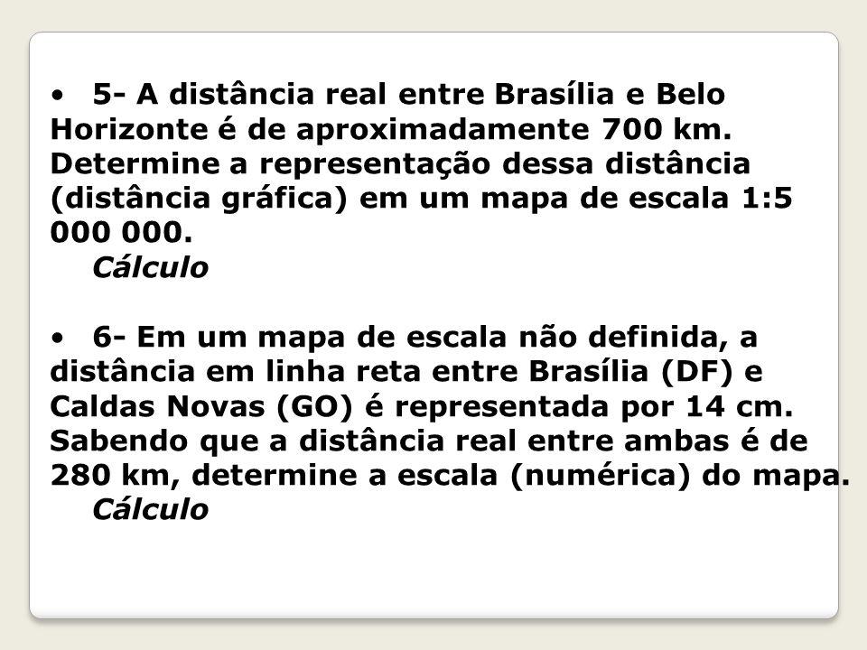 5- A distância real entre Brasília e Belo Horizonte é de aproximadamente 700 km.
