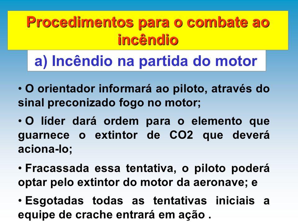 Compreende duas situações: A) Incêndio na partida do motor.