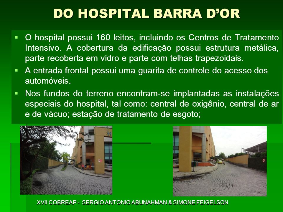 DO HOSPITAL BARRA DOR O hospital possui 160 leitos, incluindo os Centros de Tratamento Intensivo.