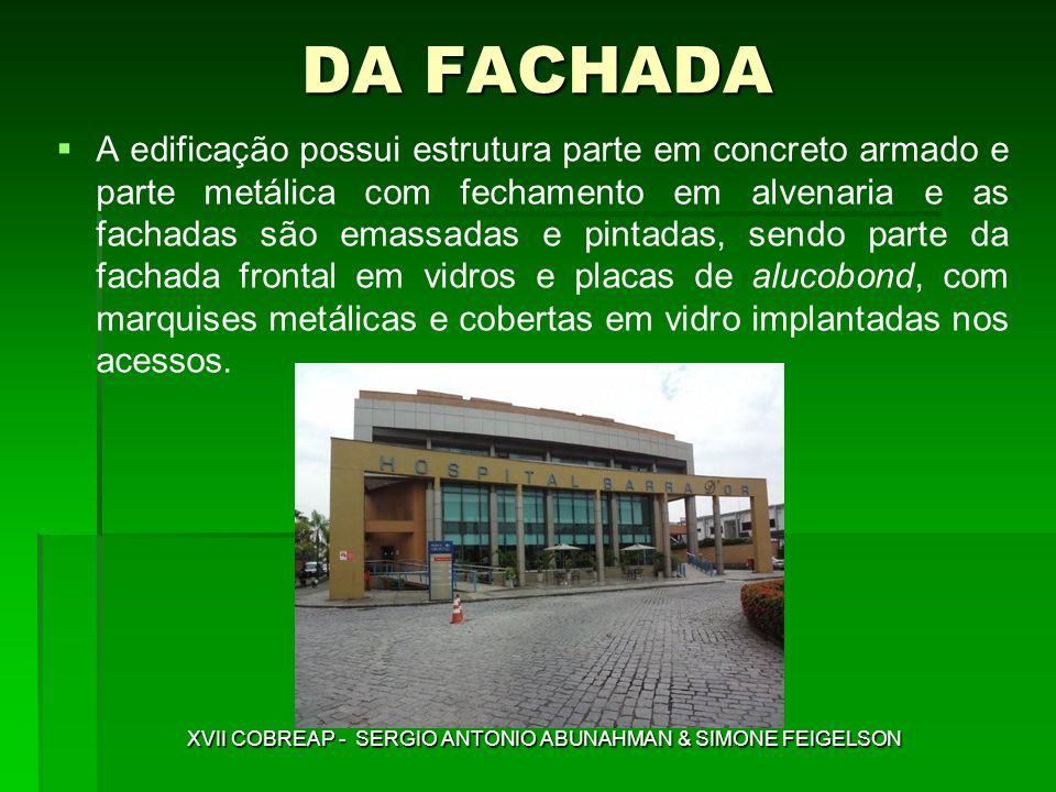 DA FACHADA A edificação possui estrutura parte em concreto armado e parte metálica com fechamento em alvenaria e as fachadas são emassadas e pintadas,