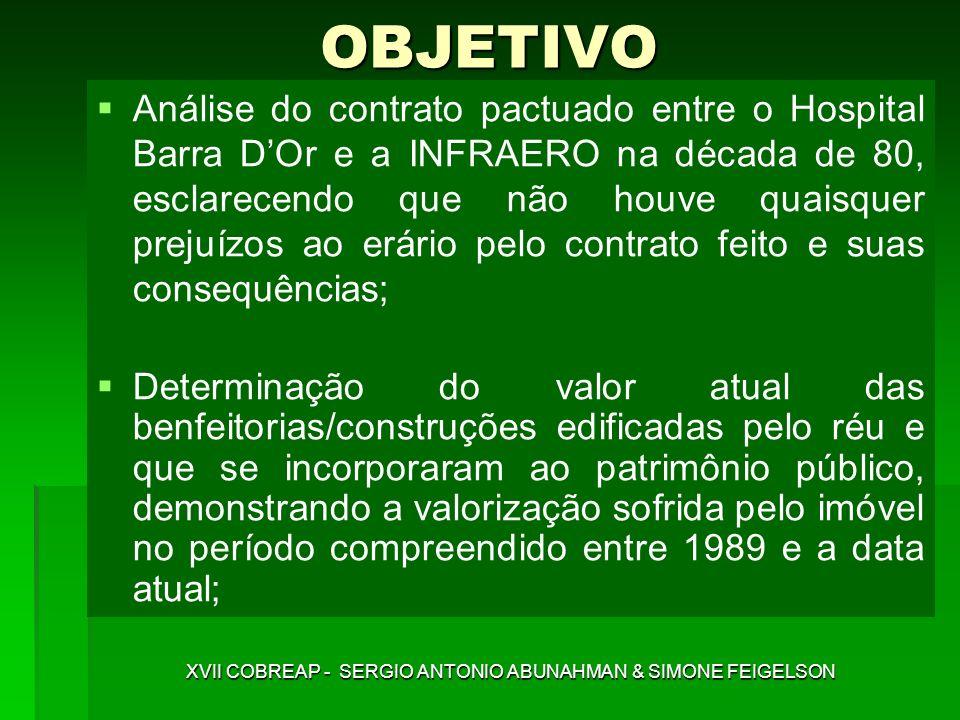 CONCLUSÃO A INFRAERO locou um terreno nú, pantanoso, em 1989 à MEDISE que nele implantou um hospital de alto nível (BARRA DOR) com mais de 16.000,00m² de área construída; O valor atual do terreno desprovido de benfeitorias é de R$ 28.120.000,00 (vinte e oito milhões cento e vinte mil reais); O valor das construções edificadas pela MEDISE é de R$ 30.970.000,00 (trinta milhões novecentos e setenta mil reais); O aluguel mensal de mercado do terreno nú seria de R$ 83.700,00 (oitenta e três mil e setecentos reais); XVII COBREAP - SERGIO ANTONIO ABUNAHMAN & SIMONE FEIGELSON