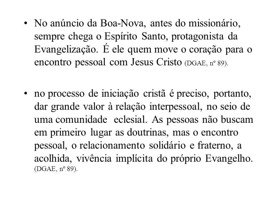 No anúncio da Boa-Nova, antes do missionário, sempre chega o Espírito Santo, protagonista da Evangelização.