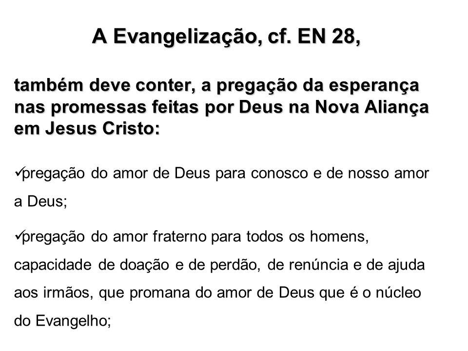 A Evangelização, cf.