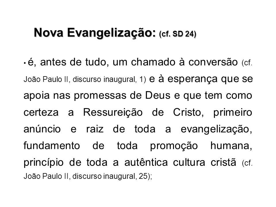 Nova Evangelização: (cf.SD 24) Nova Evangelização: (cf.